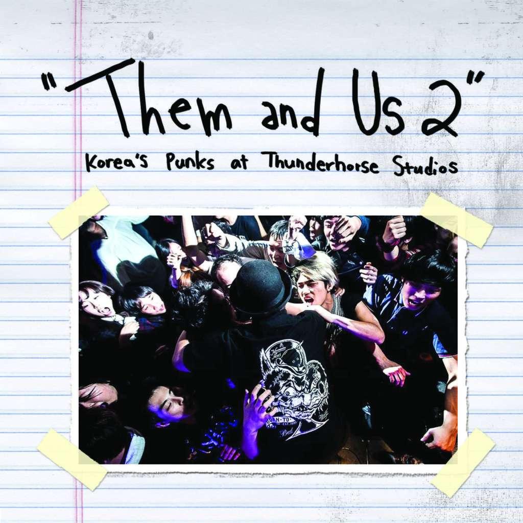 Them & Us 2 Korea's Punks at Thunderhorse Studios