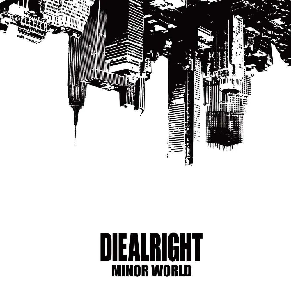 diealright-minor-world
