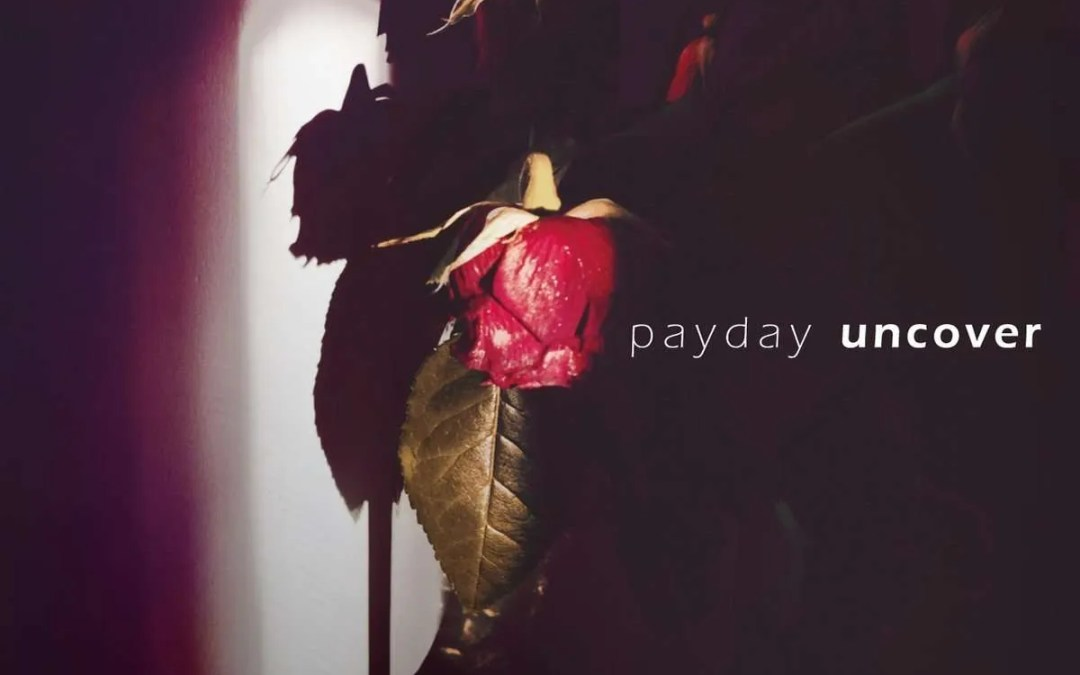 Payday : Uncover