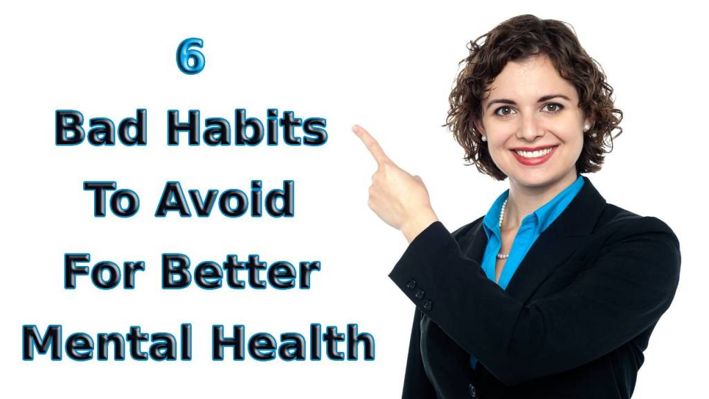 Bad Habits to Avoid for Better Mental Health