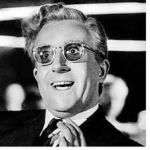 A lot Crazy Dr. Stangelove a.k.a. Peter Sellers