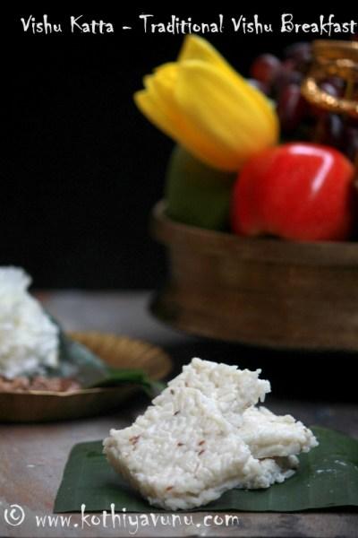 Vishu Katta Recipe-Traditional Vishu Breakfast
