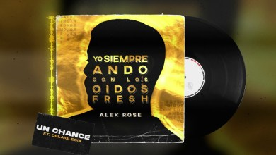 Photo of Alex Rose Ft Delaiglesia – Un Chance lyrics