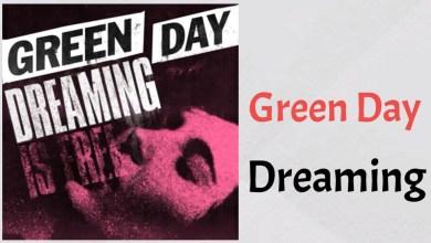 Photo of Green Day – Dreaming Lyrics