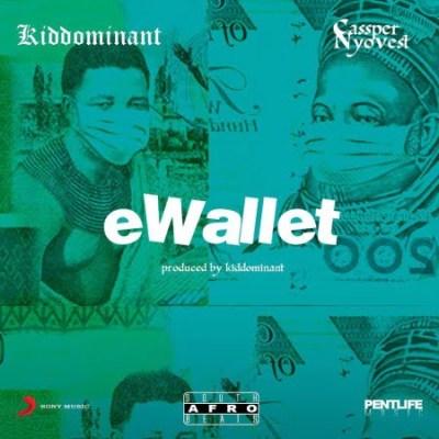 Kiddominat – eWallet Ft Cassper Nyovest