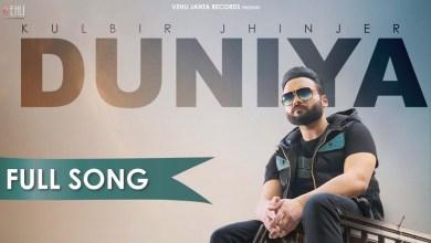 Photo of Kulbir Jhinjer – Duniya Lyrics