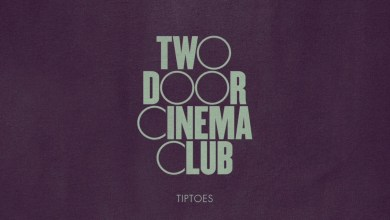 Photo of Two Door Cinema Club – Tiptoes Lyrics