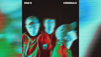 Photo of DMA'S – Criminals lyrics