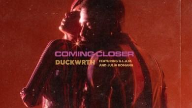 Photo of Duckwrth Ft G.L.A.M and Julia Romana – Coming Closer Lyrics