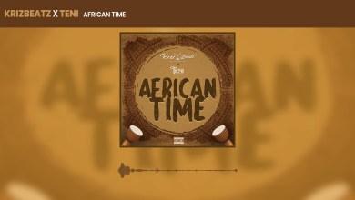 Photo of KRIZBEATZ Ft Teni – African Time Lyrics