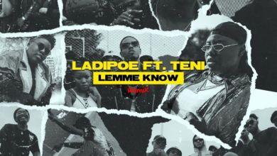 Photo of LADIPOE Ft Teni – Lemme Know Remix Lyrics