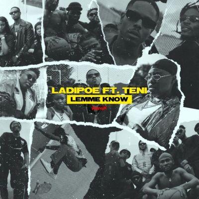 LADIPOE Ft Teni - Lemme Know Remix Lyrics