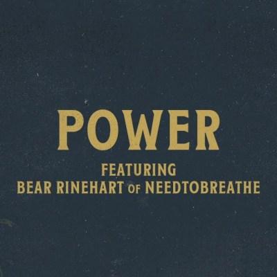 Chris Tomlin Ft Bear Rinehart – Power lyrics
