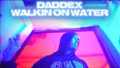 Photo of Daddex – Walking on Water lyrics