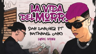 Photo of Dan Sanchez & Natanael Cano – La Vida Del Morro lyrics