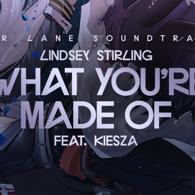 Lindsey Stirling Ft Kiesza – What You're Made Of lyrics