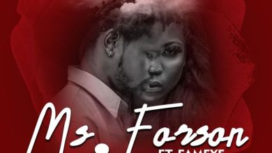 Photo of Ms. Forson Ft Fameye – Number 1 Lyrics