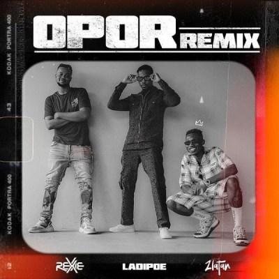 Rexxie Ft Zlatan Ibile x Ladi poe - Opor Remix Lyrics