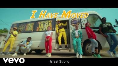 Photo of Testimony Jaga Ft Israel Strong – I Have Moved Lyrics