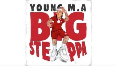 Photo of Young M.A – Big Steppa Lyrics