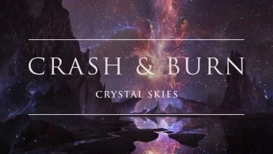 Photo of Crystal Skies – Crash & Burn lyrics