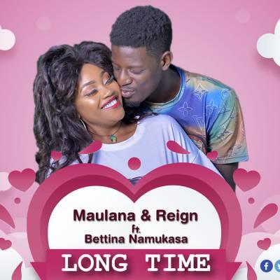 MAULANA & REIGN Ft BETTINA NAMUKASA - Long Time Lyrics