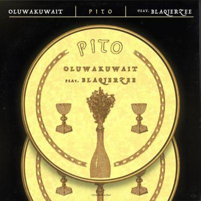 Oluwa Kuwait Ft Blaq Jerzee - Pito Lyrics