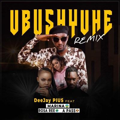 Deejay Pius Ft Marina x Rosa Ree & A Pass - UBUSHYUHE Remix Lyrics
