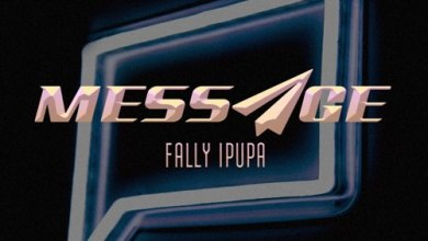 Photo of FALLY IPUPA – Message Lyrics