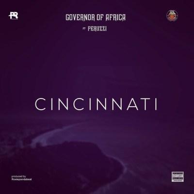 Governor Of Africa Ft Peruzzi – Cincinnati Lyrics