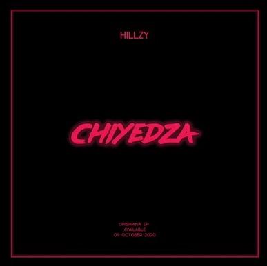 Hillzy - Chiyedza Lyrics