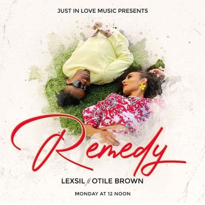 Lexsil Ft Otile Brown - Remedy Lyrics