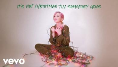 Photo of Carly Rae Jepsen – It's Not Christmas Till Somebody Cries Lyrics