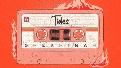Photo of SHEKHINAH – Tides Lyrics