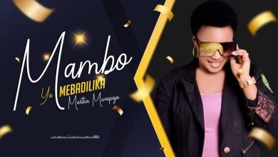 Photo of MARTHA MWAIPAJA – Mambo Yamebadilika Lyrics