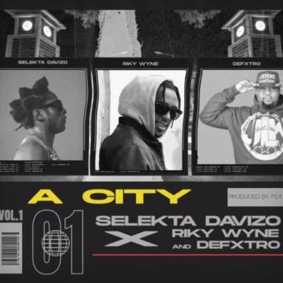 Dj davizo x Ricky Wyne x Defxtro – A CITY