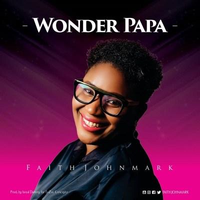 Faith Johnmark – Wonder Papa