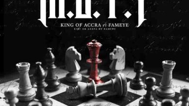 Photo of King Of Accra Ft Fameye – M.O.T.Y