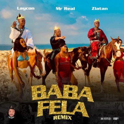 Mr Real Ft Laycon x Zlatan – Baba Fela Remix
