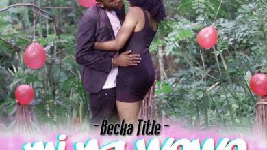 Photo of BECKA TITLE – MI NA WEWE