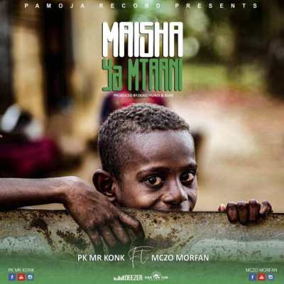 Pk Mr Konk Ft. MCZO MORFAN – MAISHA YA MTAA