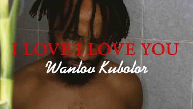 Photo of Wanlov Kubolor – I Love You I Love You Ft St. Beryl
