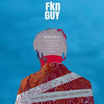 Worlasi – Fkn Guy