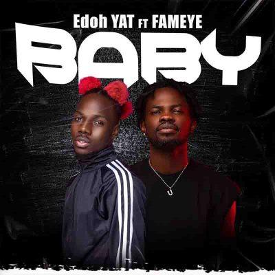 Edoh YAT - Baby Ft Fameye (Prod By Scope Beatz)
