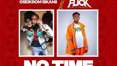 Photo of Oseikrom Sikanii – No Time Ft Kweku Flick
