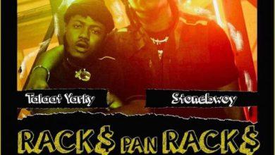 Photo of Talaat Yarky Ft Stonebwoy – Racks Pan Racks (Remix) Lyrics