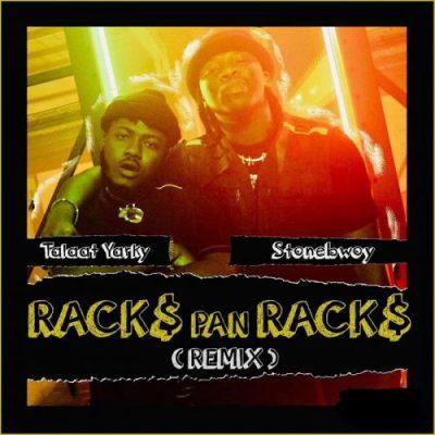 Talaat Yarky Ft Stonebwoy – Racks Pan Racks (Remix) Lyrics