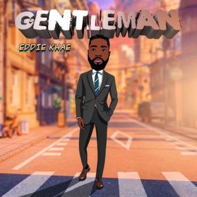 Eddie Khae – Gentleman (Prod By Juiczx)