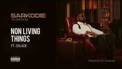Photo of Sarkodie – Non Living Thing Ft Oxlade