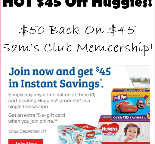 ***HOT DEAL*** Get $45 Off Huggies + FREE $5 Gift Card With $45 Sam's Club Year Membership!!!